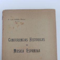 Libros antiguos: CONFERENCIAS HISTÓRICAS DE MÚSICA ESPAÑOLA. P. LUIS VILLALBA MUÑOZ.. Lote 212240708