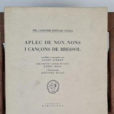 Libros antiguos: APLEC DE NON-NONS I CANÇONS DE BRESSOL. JOSEP GIBERT. TIP. BOSCH. 1948.. Lote 212680311
