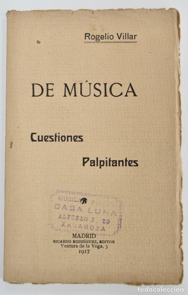 ROGELIO VILLAR. DE MÚSICA, CUESTIONES PALPITANTES. OPÚSCULO. MADRID, RICARDO RODRIGUEZ EDITOR. 1917 (Libros Antiguos, Raros y Curiosos - Bellas artes, ocio y coleccion - Música)
