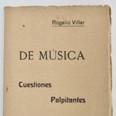 Libros antiguos: ROGELIO VILLAR. DE MÚSICA, CUESTIONES PALPITANTES. OPÚSCULO. MADRID, RICARDO RODRIGUEZ EDITOR. 1917. Lote 212846608