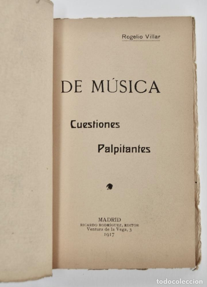 Libros antiguos: Rogelio Villar. De Música, Cuestiones Palpitantes. Opúsculo. Madrid, Ricardo Rodriguez Editor. 1917 - Foto 2 - 212846608