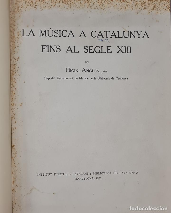LA MUSICA A CATALUNYA FINS AL SEGLE XIII. HIGINI ANGLES. ESTUDIS CATALANS. 1935. (Libros Antiguos, Raros y Curiosos - Bellas artes, ocio y coleccion - Música)
