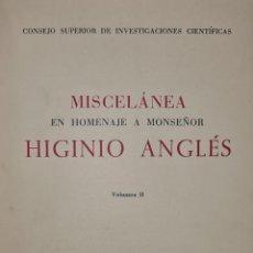Libros antiguos: MISCELANEA A MONSEÑOR HIGINIO ANGLES. CSIC. 2 VOL. 1958-1961.. Lote 213126810