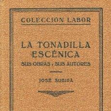 Libros antiguos: LA TONADILLA ESCENICA, SUS OBRAS Y SUS AUTORES (JOSE SUBIRA), CON PARTIRURAS, VER INDICE. Lote 213489545