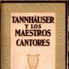 Libros antiguos: WAGNER : TANHAUSER Y LOS MAESTROS CANTORES (G. GILI, 1927). Lote 215640747