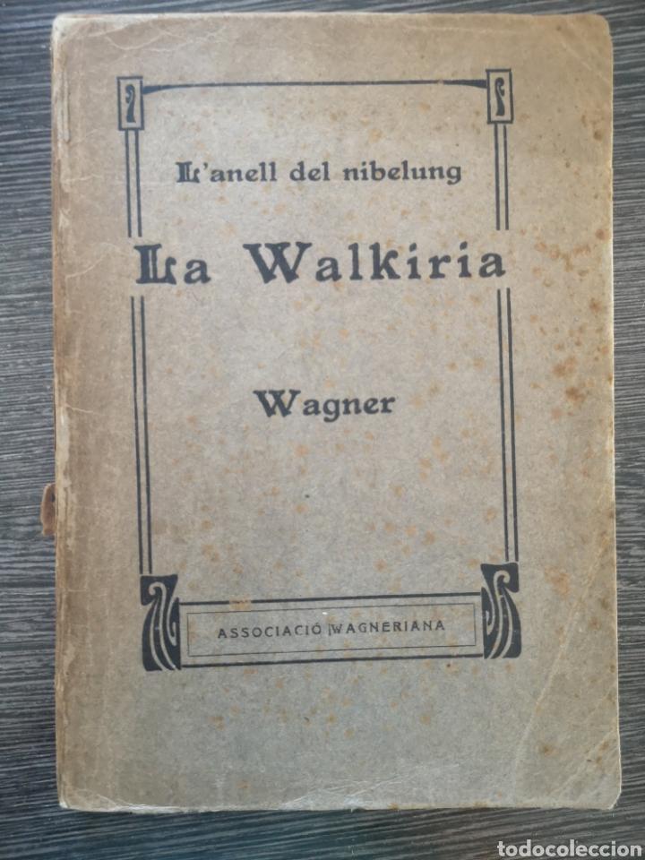 L'ANELL DEL NIBELUNG. LA WALKIRIA. WAGNER. ASSOCIACIÓ WAGNERIANA. 1910. 156 PG. 19 X 14 CM (Libros Antiguos, Raros y Curiosos - Bellas artes, ocio y coleccion - Música)