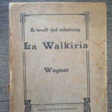 Libros antiguos: L'ANELL DEL NIBELUNG. LA WALKIRIA. WAGNER. ASSOCIACIÓ WAGNERIANA. 1910. 156 PG. 19 X 14 CM. Lote 216413761