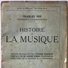 Libros antiguos: HISTOIRE DE LA MUSIQUE. - NEF, CHARLES.. Lote 123222854