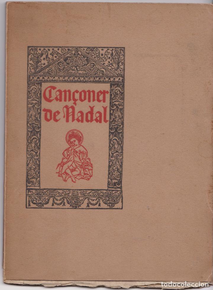 CANÇONER DE NADAL - RECULL DE TEXTES CATALANS ANTICS – VOLUM V – 1905 (Libros Antiguos, Raros y Curiosos - Bellas artes, ocio y coleccion - Música)