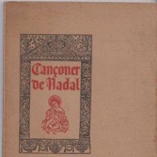 Libros antiguos: CANÇONER DE NADAL - RECULL DE TEXTES CATALANS ANTICS – VOLUM V – 1905. Lote 217062815