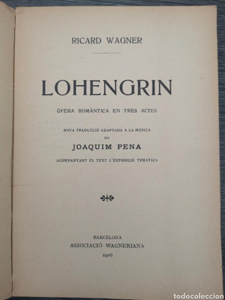 Libros antiguos: LIBRETO. LOHENGRIN . RICHARD WAGNER. ASSOCIACIÓ WAGNERIANA. JOAQUIM PENA. 1926 - Foto 2 - 217768948