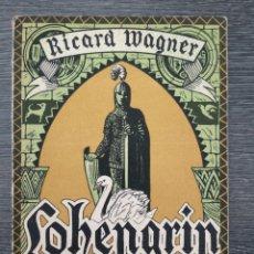 Libros antiguos: LIBRETO. LOHENGRIN . RICHARD WAGNER. ASSOCIACIÓ WAGNERIANA. JOAQUIM PENA. 1926. Lote 217768948