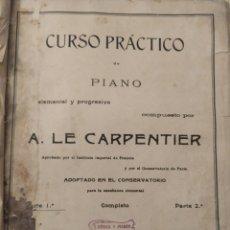 Libros antiguos: CURSO PRÁCTICO DE PIANO, AÑO 1905. Lote 221441863
