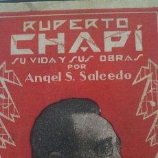 Libros antiguos: RUPERTO CHAPÍ. POR ÁNGEL S. SALCEDO. DEDICADO Y FIRMADO POR EL AUTOR. 1929. Lote 221460981