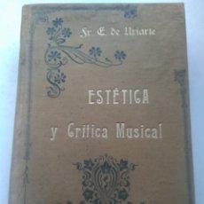 Libros antiguos: ESTÉTICA Y CRÍTICA MUSICAL/EUSTOQUIO DE URIARTE. Lote 221462913