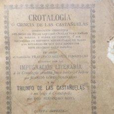Libros antiguos: CROTALOGÍA, Ó CIENCIA DE LAS CASTAÑUELAS DE FRANCISCO AGUSTÍN FLORENCIO Y ALEJANDRO MOYA. Lote 221468986