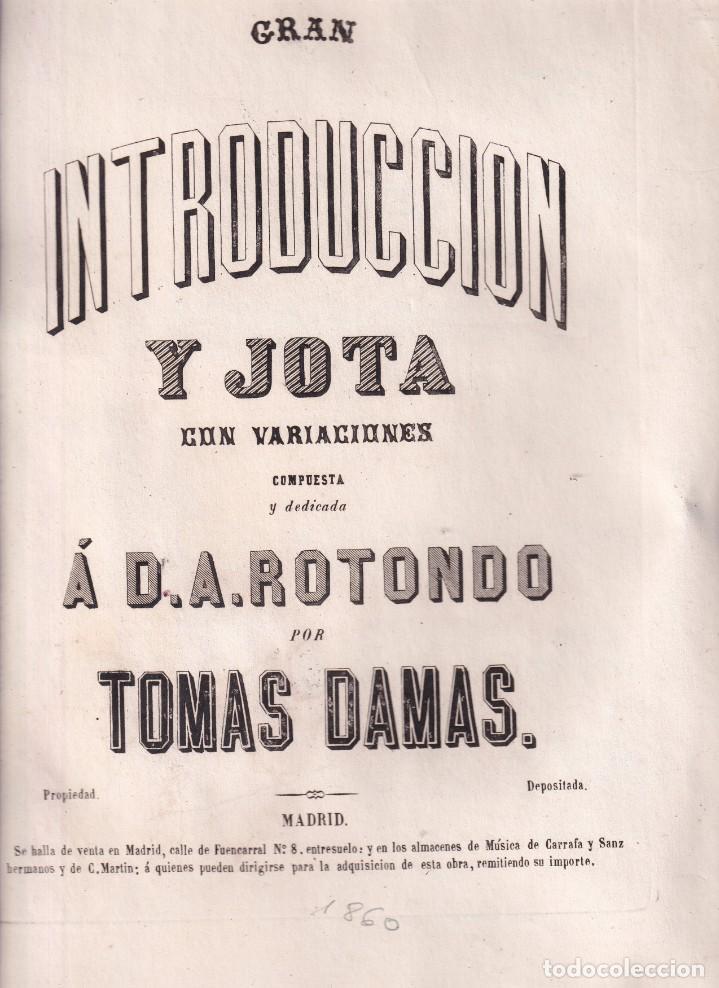 TOMÁS DAMAS: GRAN INTRODUCCIÓN Y JOTA. 1860. COMILLAS, CANTABRIA. PARTITURA (Libros Antiguos, Raros y Curiosos - Bellas artes, ocio y coleccion - Música)