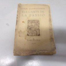 Libros antiguos: JOAN LLONGUERAS - ELS CANTS DE LA PASSIÓ - 1928 - SOLO 1000 EJEMPLARES -. Lote 222309833