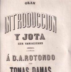 Libros antiguos: TOMÁS DAMAS: GRAN INTRODUCCIÓN Y JOTA. 1860. COMILLAS, CANTABRIA. PARTITURA. Lote 222477288