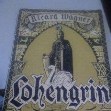 Libros antiguos: LIBRETO. LOHENGRIN . RICHARD WAGNER. ASSOCIACIÓ WAGNERIANA. JOAQUIM PENA. 1926. Lote 222477610