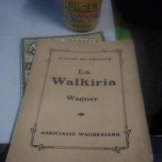 Libros antiguos: LA WALKÍRIA, (WAGNER), ASSOCIACIÓ WAGNERIANA 1927 - EN CATALÀ. Lote 222478340