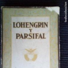 Libros antiguos: LOHENGRIN Y PARSIFAL. GUSTAVO GILI 1927.. Lote 225745266
