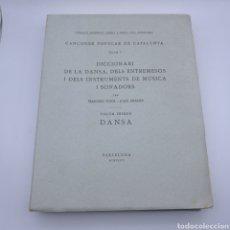 Libros antiguos: DICCIONARI DE LA DANSA , DELS ENTREMESOS I INSTRUMENTS DE MÚSICA I SONADORS 1936 OBRA COMPLETA. Lote 226101397