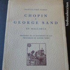 Livres anciens: CHOPIN Y GEORGE SAND EN MALLORCA BARTOLOME FERRA 1956 80 PAGS. Lote 226237295