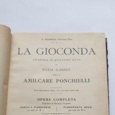 Libros antiguos: LA GIOCONDA DRAMMA IN QUATTRO ATTI DE TOBIA GORRIO OPERA COMPLETA EDITORIAL G. RICORDI 346 PÁGINAS. Lote 230806695