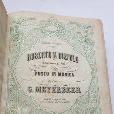 Libros antiguos: ROBERTO IL DIAVOLO MELODRAMMA UN 5 ATTI MÚSICA MAESTRO G. MEYERBEER BASADA EN SICILIA EPOCA 1028. Lote 230856770