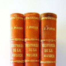 Libros antiguos: HISTORIA DE LA MÚSICA. FORNS. 3 VOLÚMENES. Lote 231588725