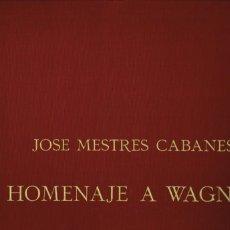 Libros antiguos: JOSÉ MESTRES CABANES HOMENAJE A WAGNER REVISTA MONSALVAT 1983. Lote 234333835