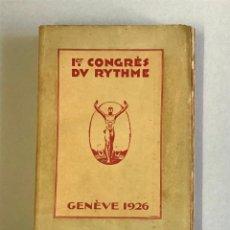 Libros antiguos: COMPTE RENDU DU I CONGRÈS DU RYTHME TENU À GENÈVE DU 16 AU 18 AOUT 1926.. Lote 234863245