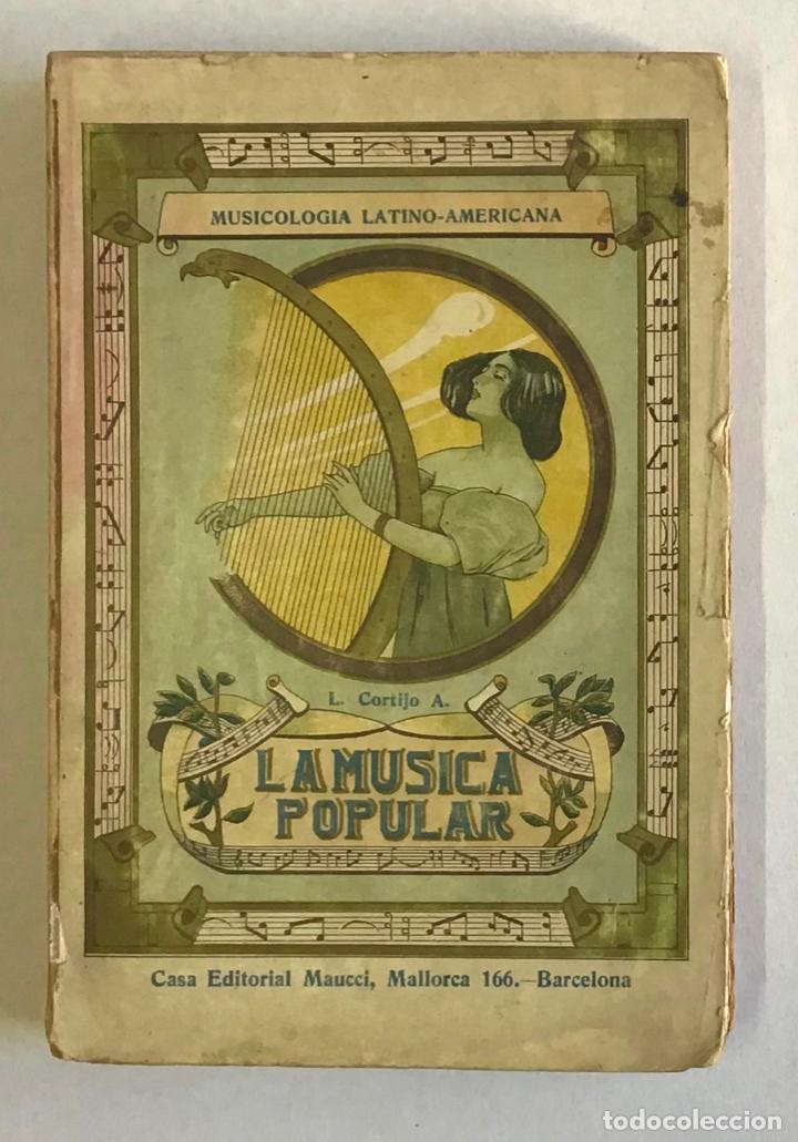 LA MÚSICA POPULAR Y LOS MÚSICOS CÉLEBRES DE LA AMÉRICA LATINA. - CORTIJO A., L. (Libros Antiguos, Raros y Curiosos - Bellas artes, ocio y coleccion - Música)