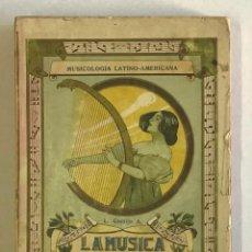 Libros antiguos: LA MÚSICA POPULAR Y LOS MÚSICOS CÉLEBRES DE LA AMÉRICA LATINA. - CORTIJO A., L.. Lote 234863505