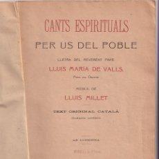 Libros antiguos: CANTS ESPIRITUALS PER US DEL POBLE - 1915 - LLETRA LLUIS MARIA DE VALLS - MUSICA LLUIS MILLET. Lote 234887005