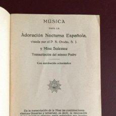 Libros antiguos: MUSICA PARA LA ADORACION NOCTURNA ESPAÑOLA - P. N. OTAÑO - Y MISA SOLEMNE - 1916 - 42P. 15X10. Lote 235259245