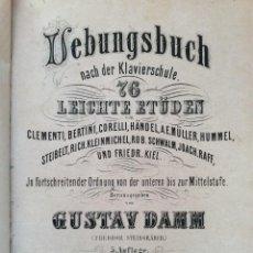 Libros antiguos: LIBRO DE EJERCICIOS DESPUÉS DE LA ESCUELA DE PIANO, ESTUDIOS FÁCILES. EDITADO POR GUSTAV DAMM, 1884.. Lote 235646005