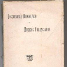 Libros antiguos: JOSE RUIZ DE LIHORY , LA MUSICA EN VALENCIA DICCIONARIO BIOGRAFICO DE MÚSICOS VALENCIANOS ,1903. Lote 237710015