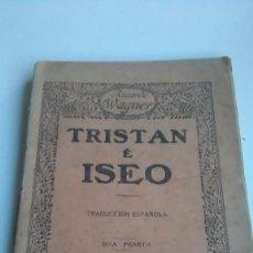 Libros antiguos: WAGNER. TRISTÁN E ISEO. IMPRENTA DE DOMINGO BLANCO. 1911. Lote 239412195