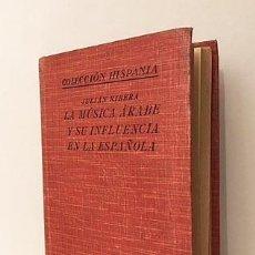Libros antiguos: LA MÚSICA ÁRABE MEDIEVAL Y SU INFLUENCIA EN LA ESPAÑOLA. (RIBERA. 1ª ED., 1927). Lote 243205605