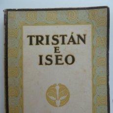 Libros antiguos: TRISTÁN E ISEO. ALICE LEIGHTON Y BASIL CRUMP. GUSTAVO GILI 1927. Lote 244559295