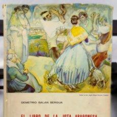 Libros antiguos: EL LIBRO DE LA JOTA ARAGONESA - DEMETRIO GALAN - PRIMERA EDICION - DEDICATORIA AUTOR - NUMERADO. Lote 244563700