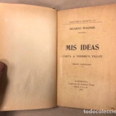 Libros antiguos: MIS IDEAS, CARTA A FEDERICO VILLOT. RICARDO WAGNER. IMPRENTA MANUEL TASIS 1904.. Lote 154786094