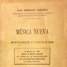 Libros antiguos: MÚSICA NUEVA. ENSAYO DE REGENERACIÓN DE LA ESCALA DE LOS SONIDOS (DOMINGUEZ BERRUETA. 1ª ED. 1910. Lote 244991465