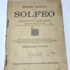 Libros antiguos: NOCIONES TÉCNICAS DE SOLFEO AMANCIO AMOROS 2ª EDICIÓN 2º CURSO 1913. Lote 245483360