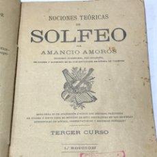 Libros antiguos: NOCIONES TÉCNICAS DE SOLFEO AMANCIO AMOROS 1ª ESICION 1909. Lote 245483775