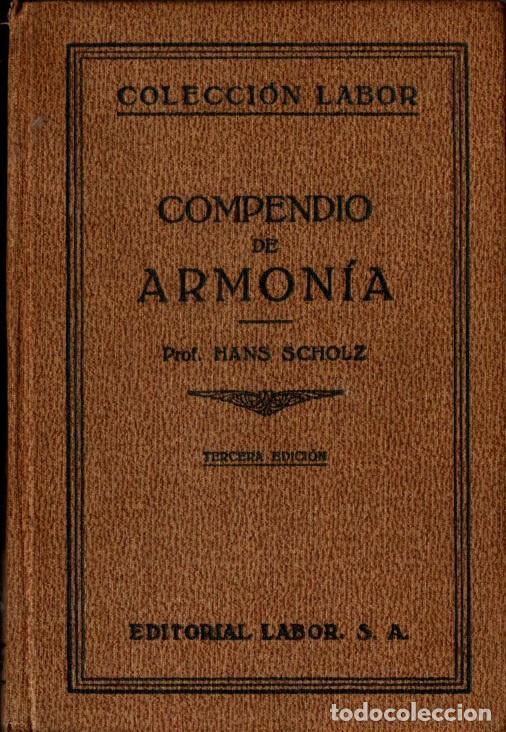SCHOLZ : COMPENDIO DE ARMONÍA (LABOR, 1933) (Libros Antiguos, Raros y Curiosos - Bellas artes, ocio y coleccion - Música)