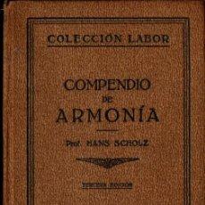 Libros antiguos: SCHOLZ : COMPENDIO DE ARMONÍA (LABOR, 1933). Lote 245779160