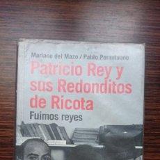 """Libros antiguos: PATRICIO REY Y SUS REDONDITOS DE RICOTA """"FUIMOS REYES"""". Lote 248032320"""